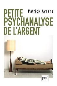 Petite psychanalyse de l'argent par Patrick Avrane