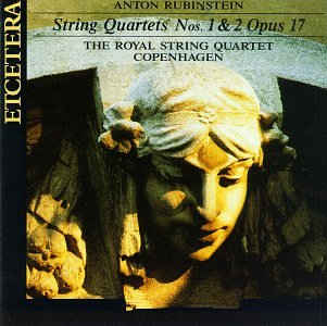 Anton Rubinstein: String Quartets Nos.1 and 2, Op.17