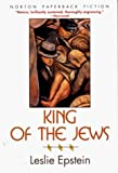 King of the Jews, Leslie Epstein, 0393309592