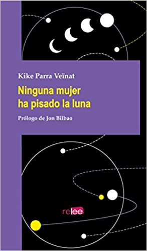 Amazon.com: Ninguna mujer ha pisado la luna (9788494876103 ...