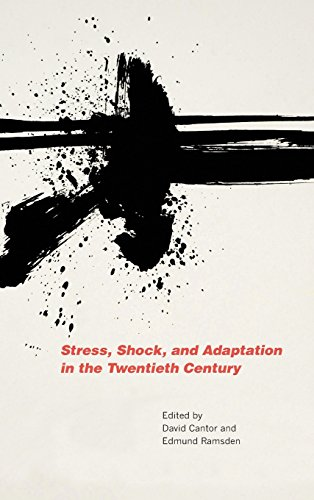 Stress, Shock, and Adaptation in the Twentieth Century (Rochester Studies in Medical History)