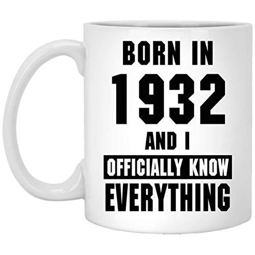 86th Birthday Mug Gift For All, Born In 1932 And I Officially Know Everything - 1932 Years Mug, Cool Gifts Coffee Mug For Men, Women - On Christmas, Halloween, Mug -