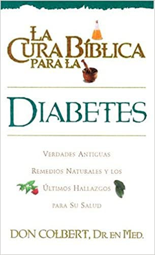 La Cura Biblica Diabetes (Spanish Edition): M.D. Don Colbert: 9780884198000: Amazon.com: Books