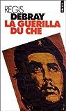 La guérilla du Che par Debray