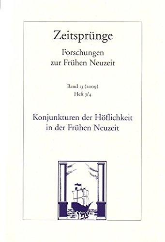 Konjunkturen der Höflichkeit in der frühen Neuzeit.