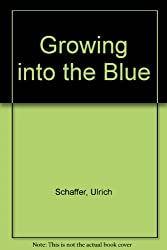 Growing into the Blue