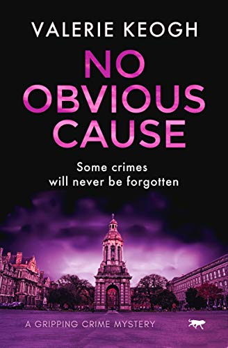 No Obvious Cause: a gripping crime mystery (The Dublin Murder Mysteries Book 2) by [Keogh, Valerie]