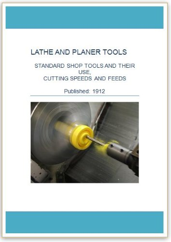 Cutting Speed Lathe - Lathe And Planer Tools, Standard Shop Tools and their Use, Cutting Speeds and Feeds