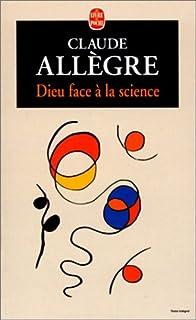 Dieu face à la science, Allègre, Claude