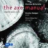 Birtwistle: The Axe Manual; Harrisons Clocks etc