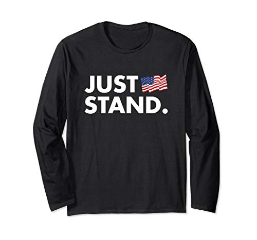 Just Stand! American Flag, Patriotic Long Sleeve - Shoes Soldier American