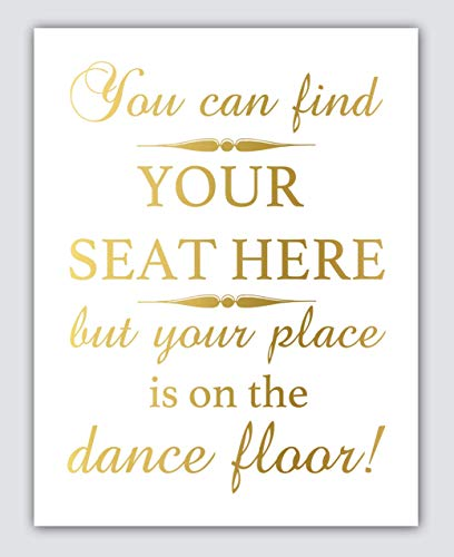 Gold Foil Wedding Find Your Seat Sign, Funny Wedding Signs for Reception Decorations Dance Floor