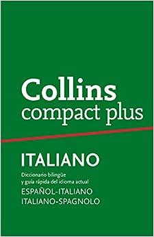 Diccionario Compact Plus Italiano (compact Plus): Diccionario Bilingüe Y Gramática Español-italiano | Italiano-spagnolo Descargar PDF Ahora
