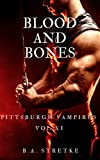 Blood and Bones: Pittsburgh Vampires Vol. 11