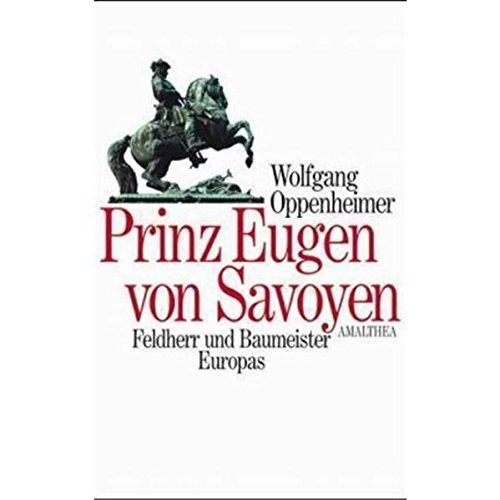 prinz-eugen-von-savoyen-feldherr-und-baumeister-europas