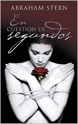 En cuestión de segundos (Spanish Edition) by [STERN, ABRAHAM]