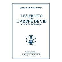 Les Fruits de l'Arbre de Vie: 32 (Oeuvres complètes / Omraam Mikhaël Aïvanhov)