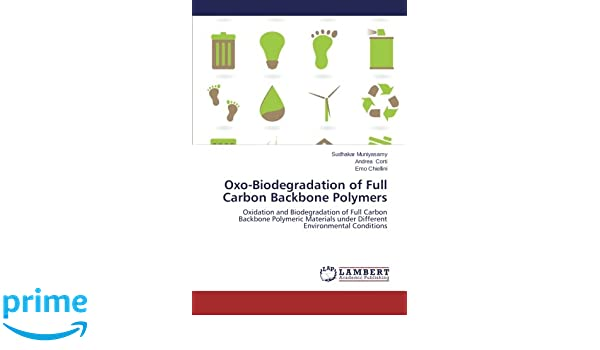 Oxo-Biodegradation of Full Carbon Backbone Polymers: Oxidation and ...