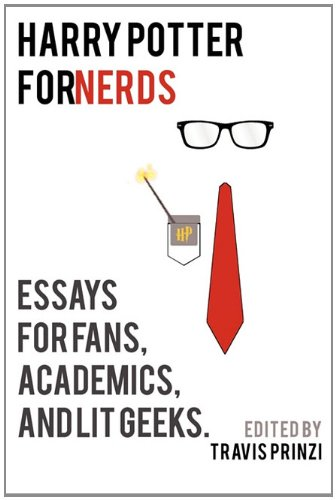 Harry Potter For Nerds: Essays for Fans, Academics and Lit. Geeks -HPB