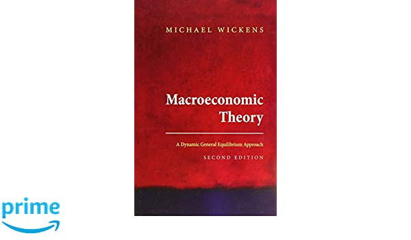Macroeconomic Theory: A Dynamic General Equilibrium Approach, Second Edition: Amazon.es: Michael Wickens: Libros en idiomas extranjeros
