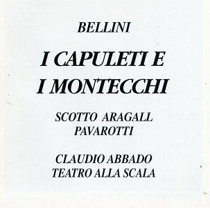 Bellini - I Capuleti e I Montecchi / Scotto, Aragall, Pavarotti
