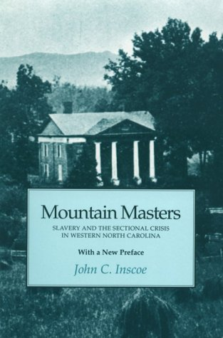 Mountain Masters: Slavery Sectional Crisis Western North Carolina