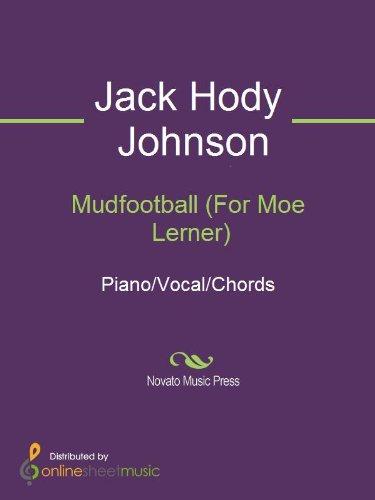 Mudfootball (For Moe Lerner)