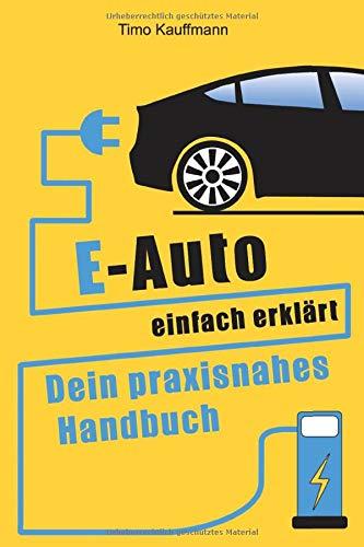 E Auto Einfach Erklärt Dein Praxisnahes Handbuch Kauffmann Timo Bücher