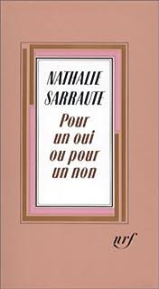 Pour un oui ou pour un non, Sarraute, Nathalie