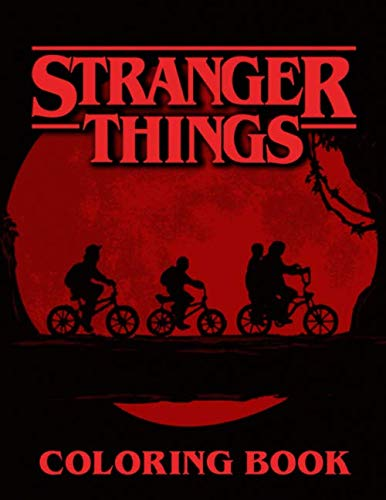 Stranger Things Coloring Book: Over 50 HIGH-QUALITY Coloring Book For Kids of All Ages And All Fans
