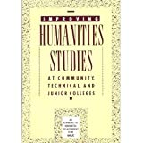 Improving Humanities Studies at Community, Technical and Junior Colleges, Diane U. Eisenberg and James F. Gollattscheck, 0871172127