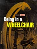 img - for Being in a Wheelchair (Think About...) book / textbook / text book