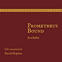 Prometheus Bound:  Director's Playbook Edition Audiobook by Aeschylus Narrated by David Hopkins