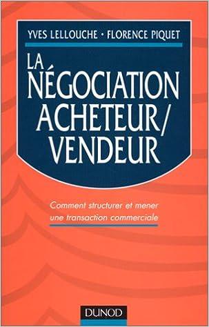 Lire LA NEGOCIATION ACHETEUR / VENDEUR. Comment structurer et mener une transaction commerciale pdf