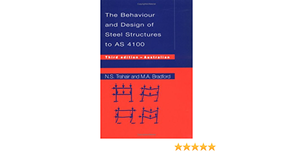 Behaviour And Design Of Steel Structures To As4100 Australian Third Edition Bradford M A Ebook Amazon Com