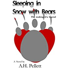 Sleeping in Snow with Bears: The Making of a Legend