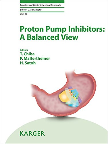 Proton Pump Inhibitors: A Balanced View (Frontiers of Gastrointestinal Research, Vol. 32)