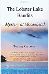 The Lobster Lake Bandits: Mystery at Moosehead (Moosehead Mystery) Paperback