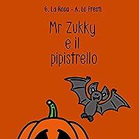 Mr Zukky e il pipistrello