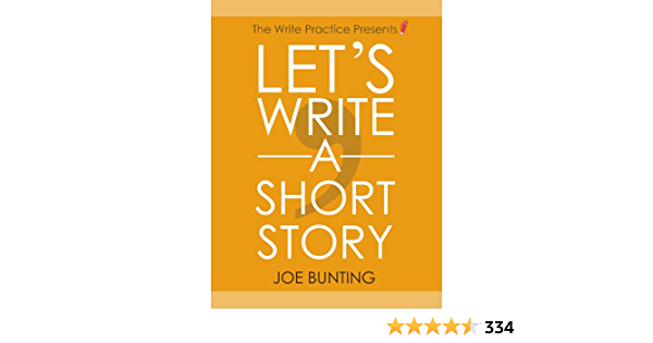 Let's Write a Short Story!: Get Published Sooner with Your First ...