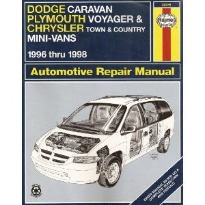 - Dodge Caravan, Plymouth Voyager, Chrysler Town & Country Mini-Vans: 1996 thru 1998 (Haynes Automotive Repair Manuals)