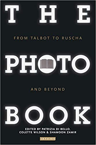 The Photobook: From Talbot to Ruscha and Beyond: Patrizia di