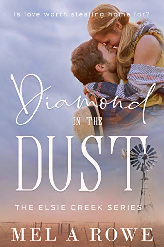 Diamond In The Dust by Mel A Rowe