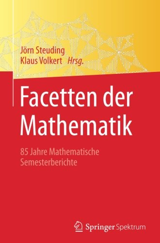 Download Facetten der Mathematik: 85 Jahre Mathematische Semesterberichte (German and English Edition) pdf epub