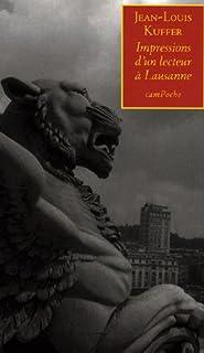 Impressions d'un lecteur à Lausanne : une seconde jeunesse (Lausanne, scène culturelle)