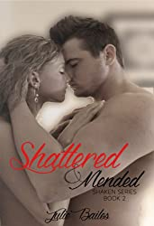 Shattered & Mended (Shaken Series Book 2)