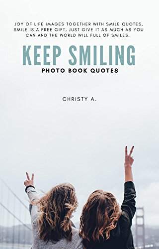 Keep Smiling Photo Book Quotes Joy Of Life Images Together With New Quotes On Smile