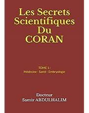Les Secrets Scientifiques Du CORAN: TOME 1 : Médecine - Santé - Embryologie