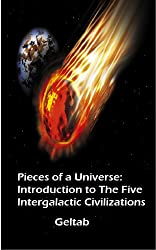 Pieces of a Universe: Introduction to The Five Intergalactic Civilizations