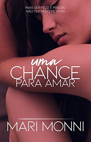 Uma Chance Para Amar (Mãe Solo Procura Livro 1) por [Monni, Mari]
